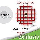 Magic Cleaning: Wie richtiges Aufräumen ihr Leben verändert Hörbuch von Marie Kondo Gesprochen von: Nina West