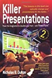 img - for Killer Presentations 2nd Edition: Power to the Imagination to Visualise Your Point - with PowerPoint by Nicholas B. Oulton (10-May-2007) Paperback book / textbook / text book