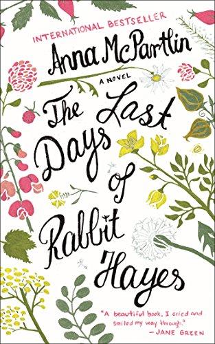 The Last Days of Rabbit Hayes: A Novel