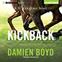 Kickback: DI Nick Dixon, Book 3 Audiobook by Damien Boyd Narrated by Napoleon Ryan