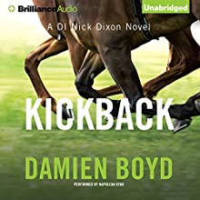 Kickback: DI Nick Dixon, Book 3 (       UNABRIDGED) by Damien Boyd Narrated by Napoleon Ryan