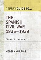 The Spanish Civil War: 1936-1939 (Essential Histories series Book 37)