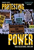 img - for Protesting Power: War, Resistance, and Law (War and Peace Library) book / textbook / text book
