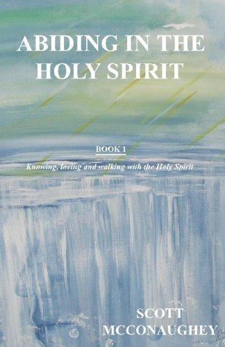 Abiding in the Holy Spirit: 1