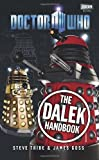 Doctor Who: The Dalek Handbook (Doctor Who (BBC Hardcover)) (1849902321) by Tribe, Steve