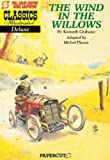 Classics Illustrated Deluxe #1: The Wind in the Willows (Classics Illustrated Deluxe Graphic Novels)