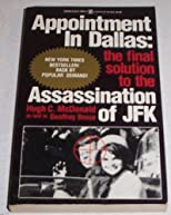 Appointment in Dallas: The Final Solution to the Assassination of JFK