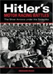 Hitler's Motor Racing Battles: The Si...