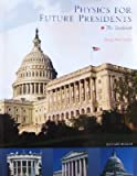 img - for Physics for Future Presidents - The Textbook (Spring 2009) book / textbook / text book