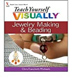 img - for [ { { Teach Yourself Visually Jewelry Making & Beading } } ] By Michaels, Chris Franchetti( Author ) on Sep-01-2007 [ Paperback ] book / textbook / text book