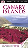 Collectif DK Eyewitness Travel Guide: Canary Islands