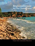 img - for Regionalismos: Del Sur Dominicano (Volume 1) (Spanish Edition) book / textbook / text book