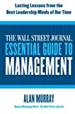 The Wall Street Journal Essential Guidebook to Management: Lasting Lessons within the Best Leadership Minds of Our Time