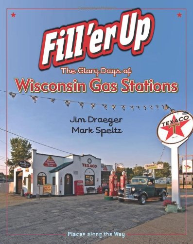 Fill 'er Up: The Glory Days of Wisconsin Gas Stations (Places Along the Way) (Humane Society Wi compare prices)
