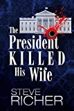 The President Killed His Wife