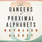 The Dangers of Proximal Alphabets   Kathleen Alcott