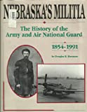 img - for Nebraska's Militia: The History of the Army and Air National Guard, 1854-1991 book / textbook / text book