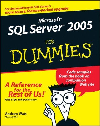 Microsoft SQL Server 2005 For Dummies