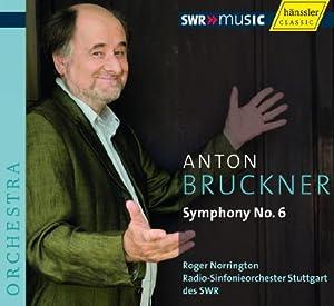ブルックナー:交響曲第6番イ長調 WAB 106 (Bruckner : Symphony No.6 / Norrington, RSO Stuttgart (2007 Live))