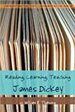 img - for Reading, Learning, Teaching James Dickey (Confronting the Text, Confronting the World) book / textbook / text book