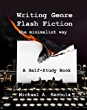 img - for Writing Genre Flash Fiction the Minimalist Way: A Self-Study Guide book / textbook / text book