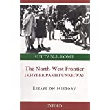 The North West Frontier (Khyber Pakhtunkhwa) (Essays on History)