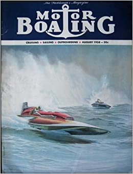 Motor Boating Magazine August 1958 Charles F Chapman