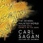The Demon-Haunted World: Science as a Candle in the Dark Hörbuch von Carl Sagan Gesprochen von: Cary Elwes, Seth MacFarlane