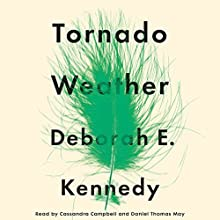 Tornado Weather Audiobook by Deborah E. Kennedy Narrated by Cassandra Campbell, Daniel Thomas May