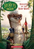 The Secrets of Droon #36: Knights of the Ruby Wand (0545098866) by Abbott, Tony
