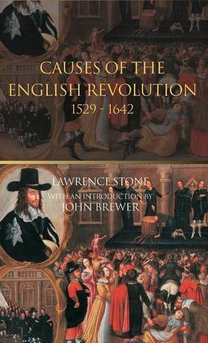The Causes of the English Revolution 1529-1642, by Lawrence Stone