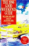 img - for The 1996 Good Weekend Guide book / textbook / text book