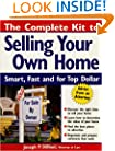 The Complete Kit to Selling Your Own Home: Smart, Fast and for Top Dollar