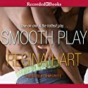 Smooth Play (       UNABRIDGED) by Regina Hart Narrated by Shari Peele
