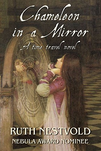 Chameleon in a Mirror: A Time Travel Novel by Ruth Nestvold
