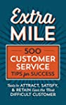 Extra Mile: 500 Customer Service Tips...