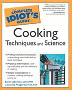 Complete Idiot's Guide to Cooking Techniques and Science