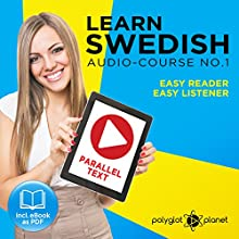 Learn Swedish Easy Reader - Easy Listener - Parallel Text - Swedish Audio Course No. 1 Audiobook by  Polyglot Planet Narrated by Hana Jonasson, Christopher Tester