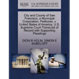 City and County of San Francisco, a Municipal Corporation, Petitioner, v. United States of America. U.S. Supreme...