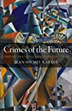 img - for Crimes of the Future: Theory and its Global Reproduction book / textbook / text book