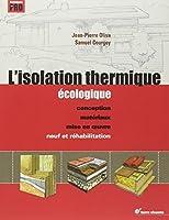 L'isolation thermique écologique : Conception, matériaux, mise en oeuvre
