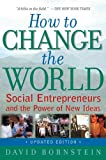 How to Change the World: Social Entrepreneurs and the Power of New Ideas, Updated Edition