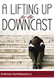 A Lifting Up for the Downcast (Puritan Paperbacks)