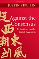 Against the Consensus: Reflections on the Great Recession
