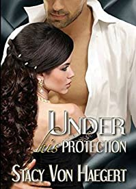 Under His Protection by Stacy Von Haegert ebook deal