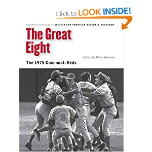 The Great Eight: The 1975 Cincinnati Reds (Memorable Teams in Baseball History) by Society for American Baseball Research (SABR) and Mark Armour