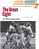 The Great Eight: The 1975 Cincinnati Reds (Memorable Teams in Baseball History)