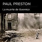 La muerte de Guernica [The Death of Guernica] Audiobook by Paul Preston Narrated by Carlos Vicente