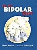 Eli the Bipolar Bear [Hardcover]