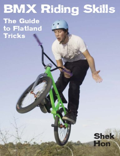 BMX Riding Skills: The Guide to Flatland Tricks